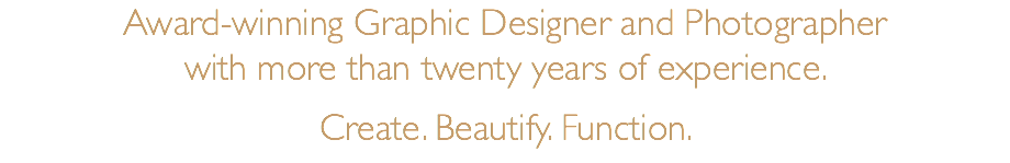 Award-winning Graphic Designer and Photographer 